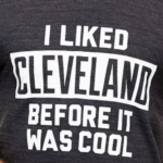 I liked Cleveland before it was cool